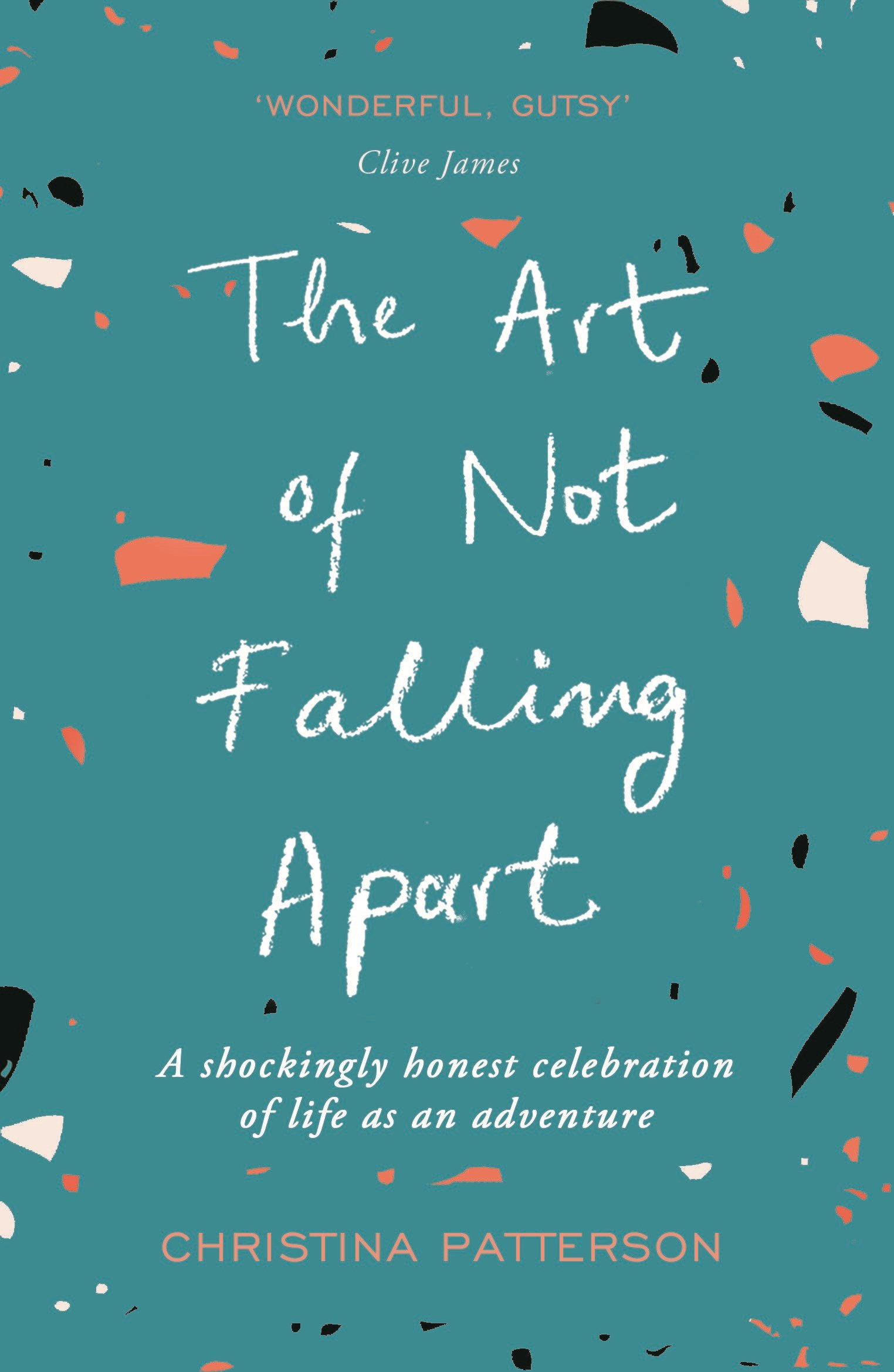The Art of Not Falling Apart: Christina Patterson (author ...
