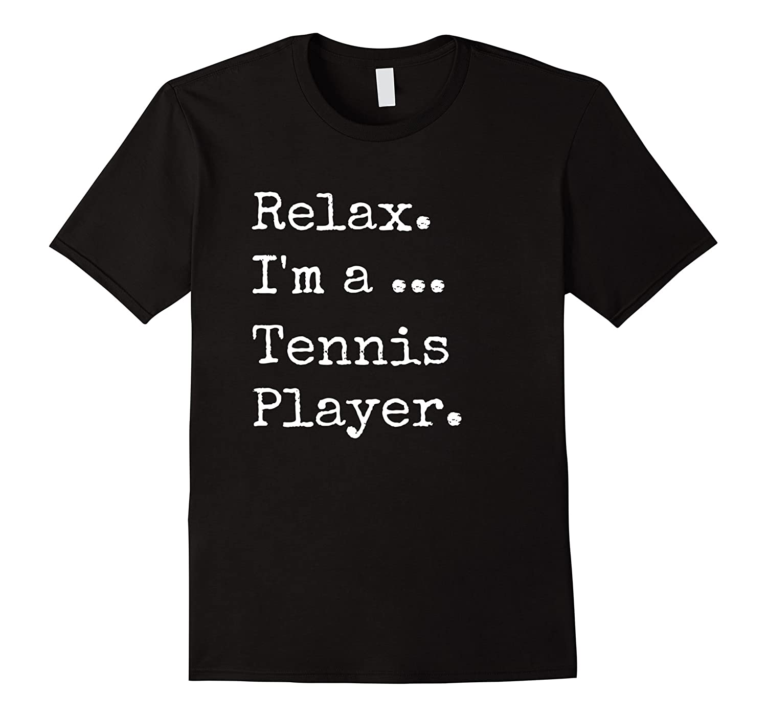 Funny Tennis T Shirts Players Gifts. Relax & Play Tennis.-T-Shirt
