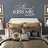 """MairGwall Nursery Decor Always Kiss Me Goodnight Love Quote Decal Kids Bedroom Wall Graphics (White, 26""""h x46""""w)"""