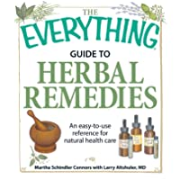 The Everything Guide to Herbal Remedies: An easy-to-use reference for natural health...