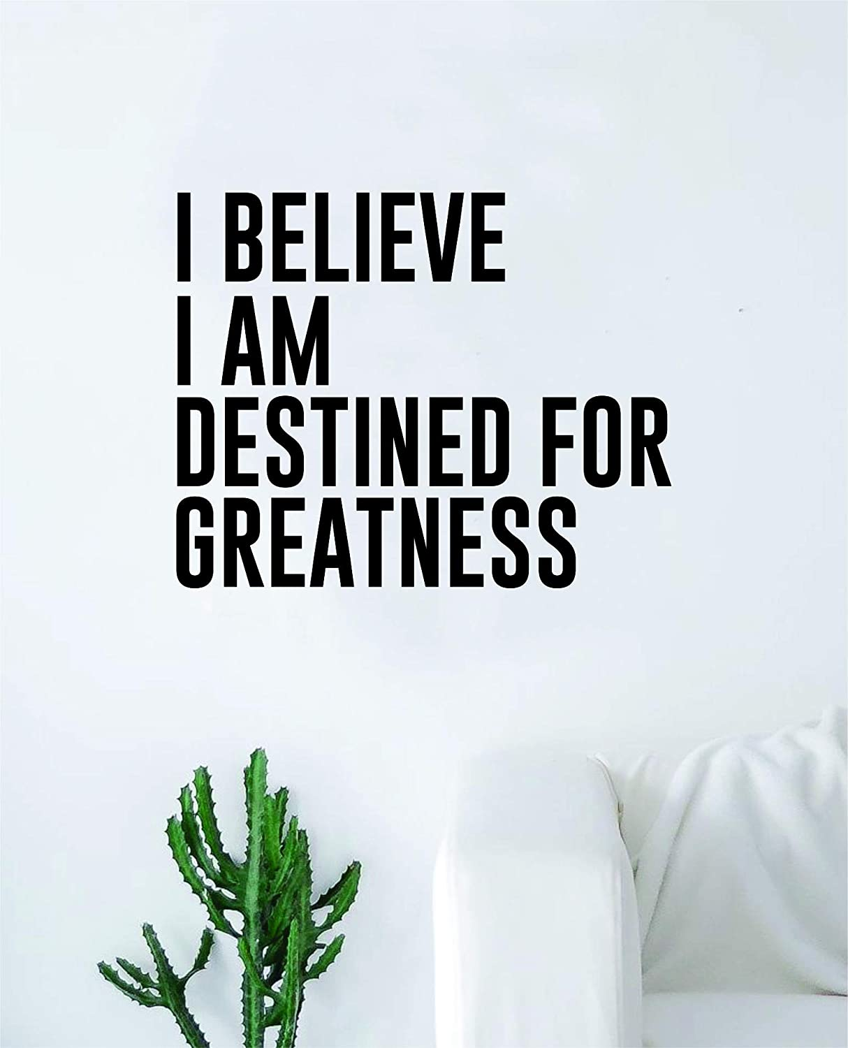 Boop Decals I Believe I Am Destined Greatness Wall Decal Sticker Vinyl Art Bedroom Living Room Decor Decoration Teen Inspirational Motivational Quote Sports Champion Kids Inspire