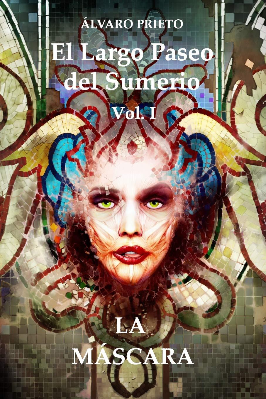 La Máscara: El Largo Paseo del Sumerio Vol I: Volume 1 ...