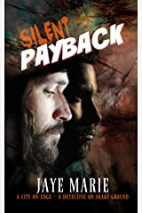 Silent PayBack: A city on edge... a detective on shaky ground... Kindle Edition