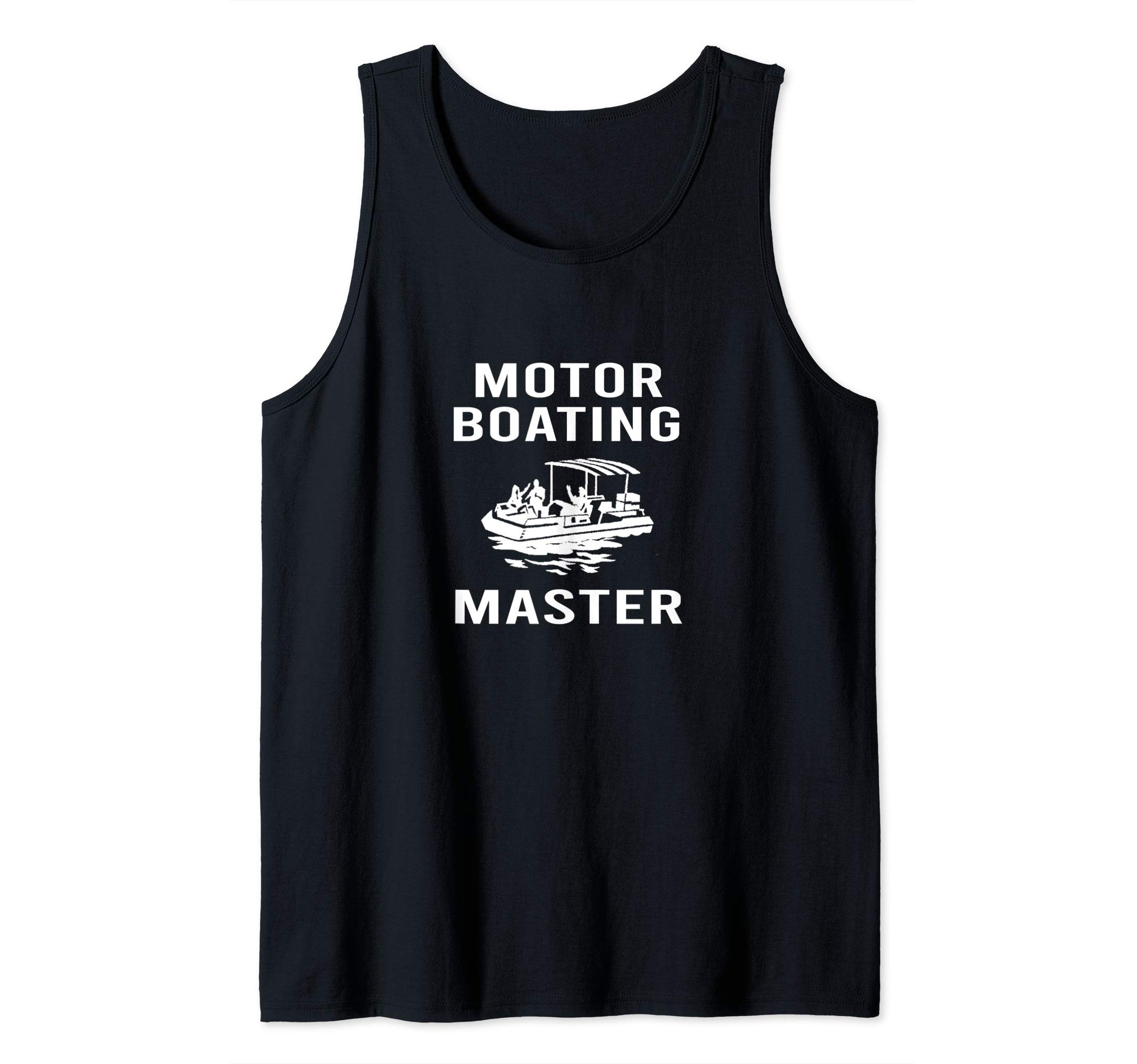 Motor Boating Master Funny Pun Pontoon Captain Motorboat Tank Top by Pontoon Fanatic Apparel to Float the River
