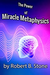 The Power of Miracle Metaphysics Kindle Edition