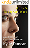 Ally's Redemption: A collection of Christian Romance