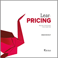 Lean Pricing: Pricing Strategies for Startups (Hors collection) (English Edition)