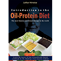 Introduction to the Oil-Protein Diet: The most famous nutritional therapy in the world