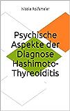 Psychische Aspekte der Diagnose Hashimoto-Thyreoiditis