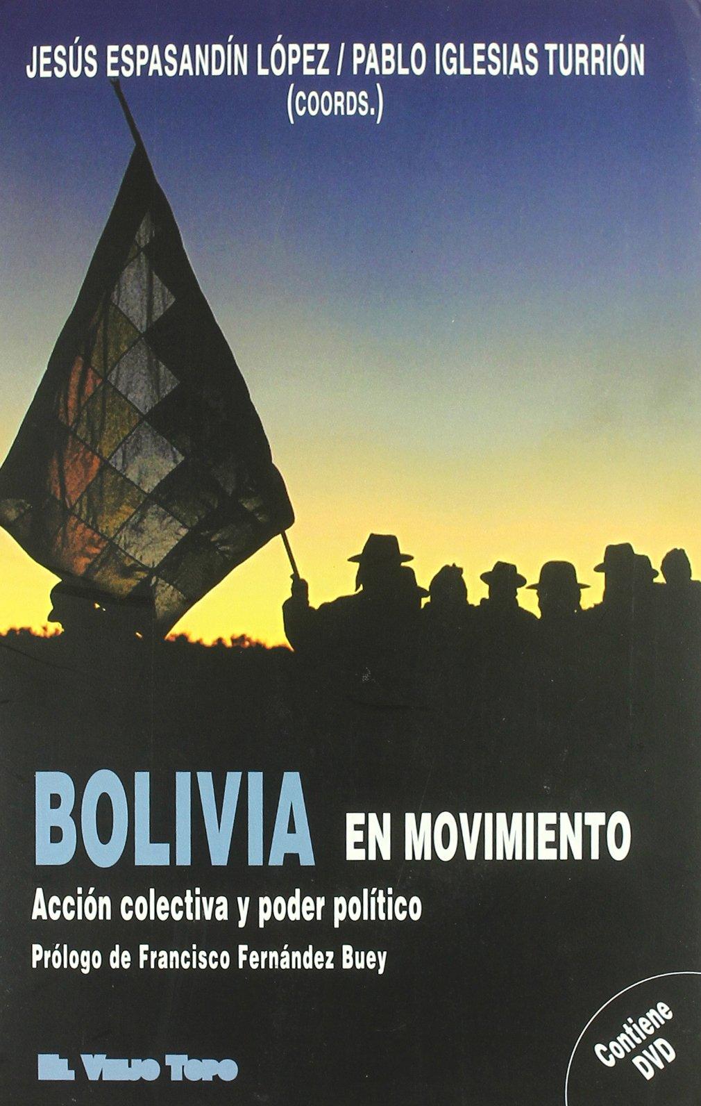 Bolivia en movimiento: Acción colectiva y poder político: Amazon.es: Jesus S Espasandin Lopez, Pablo Iglesias Turrion: Libros