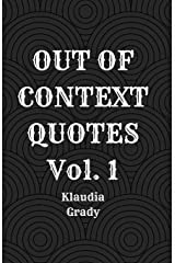 Out of Context Quotes Vol. 1 Paperback