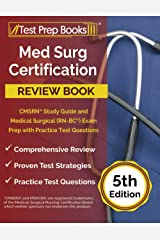 Med Surg Certification Review Book: CMSRN Study Guide and Medical Surgical (RN-BC) Exam Prep with Practice Test Questions: [5th Edition] Paperback