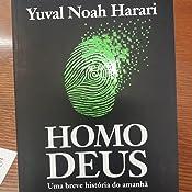 Homo Deus: Uma breve história do amanhã eBook: Yuval Noah