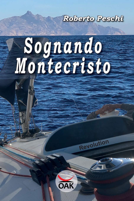 Sognando Montecristo Copertina flessibile – Stampa grande, 21 lug 2018 Roberto Peschi OAK Edizioni 8898113676 LETTERATURA ITALIANA: TESTI