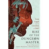 Rise of the Dungeon Master (Illustrated Edition): Gary Gygax and the Creation of D&D