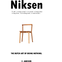 Niksen: The Dutch Art of Doing Nothing (English Edition)