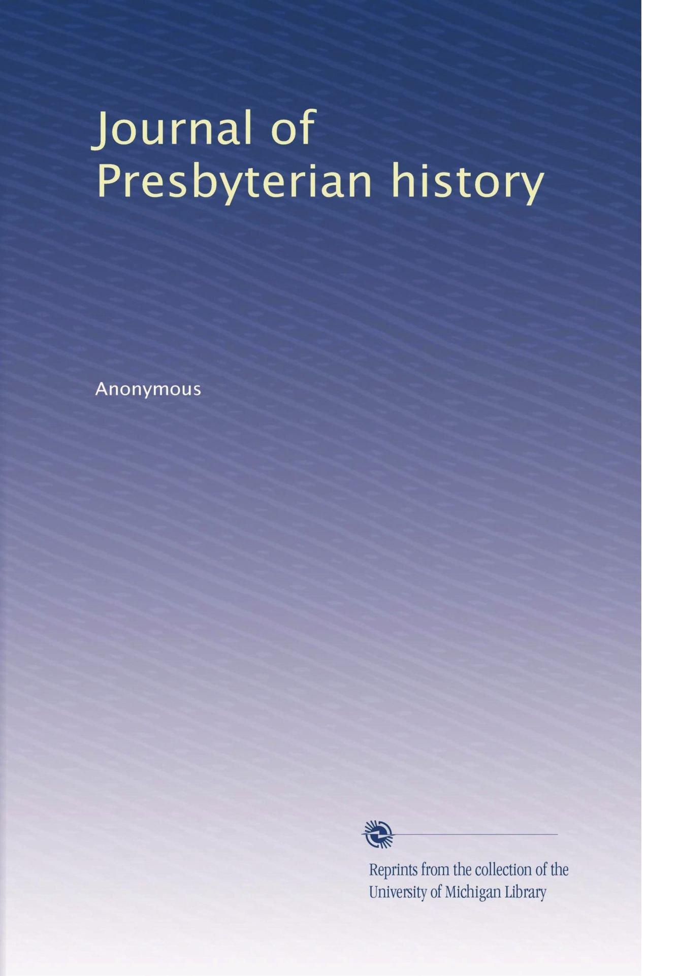 Journal of Presbyterian history (Volume 5) PDF