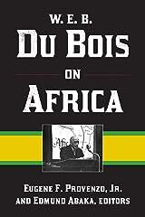 W. E. B. Du Bois on Africa Kindle Edition