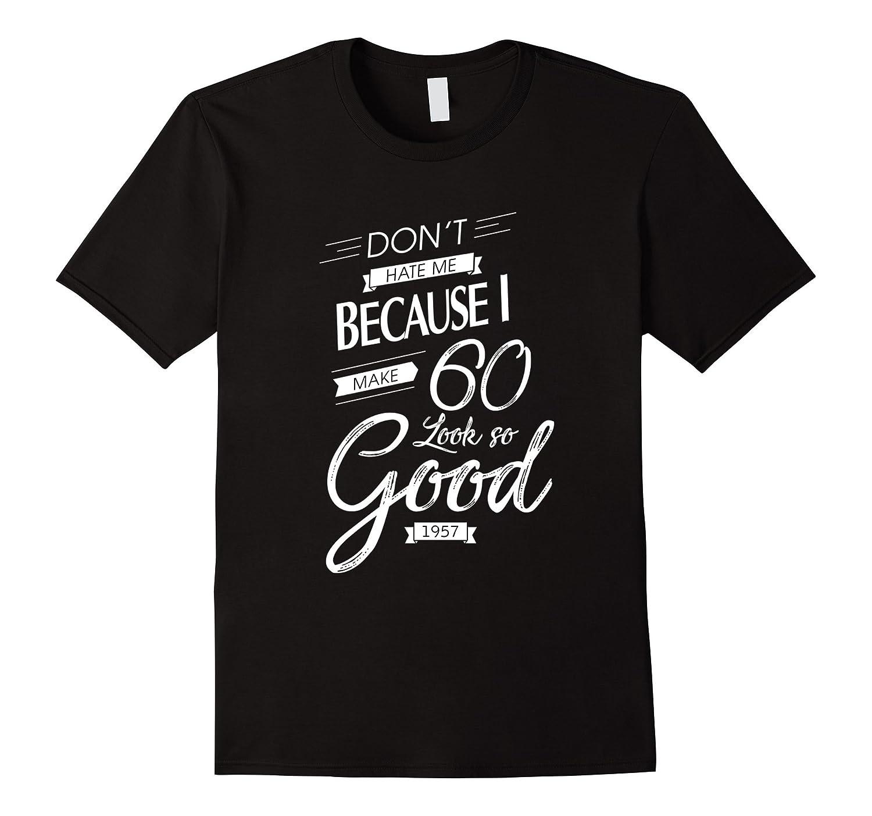 60th Grandma Birthday T-Shirts   I Make 60 Look So Good 1957-TH
