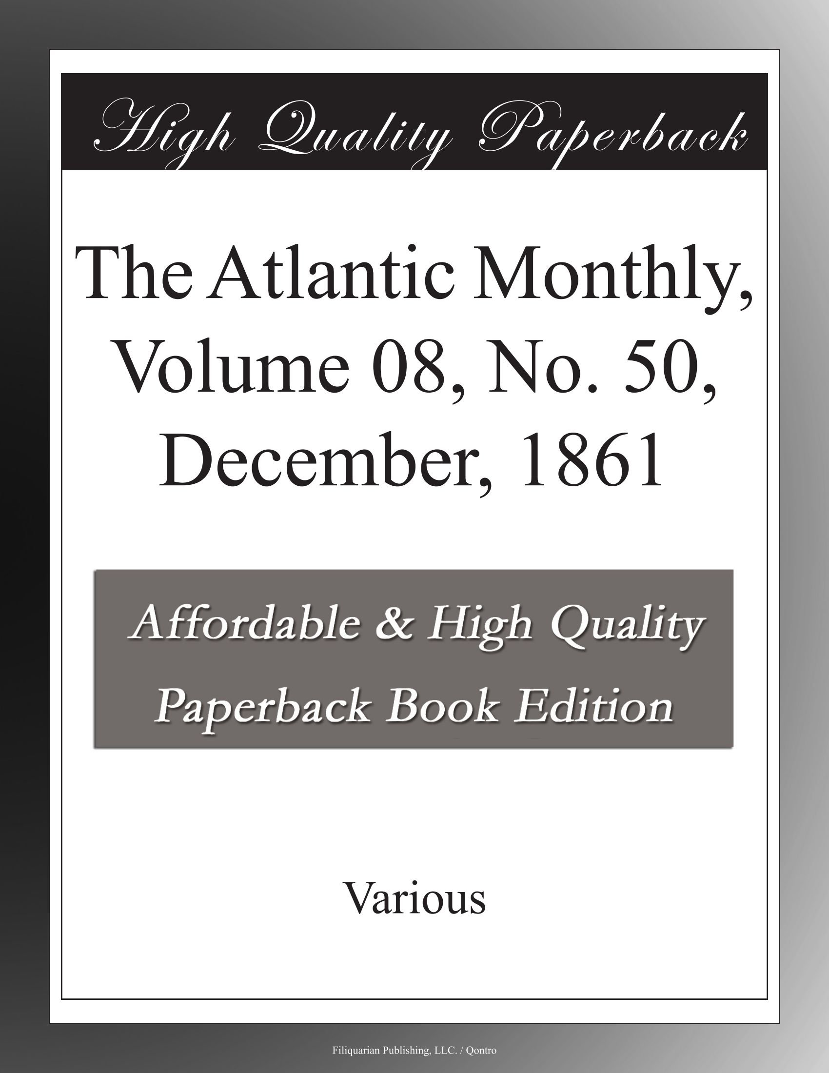 Download The Atlantic Monthly, Volume 08, No. 50, December, 1861 ebook