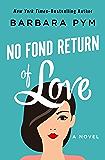 No Fond Return of Love: A Novel