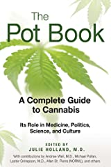 The Pot Book: A Complete Guide to Cannabis Kindle Edition