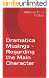 Dramatica Musings - Regarding the Main Character