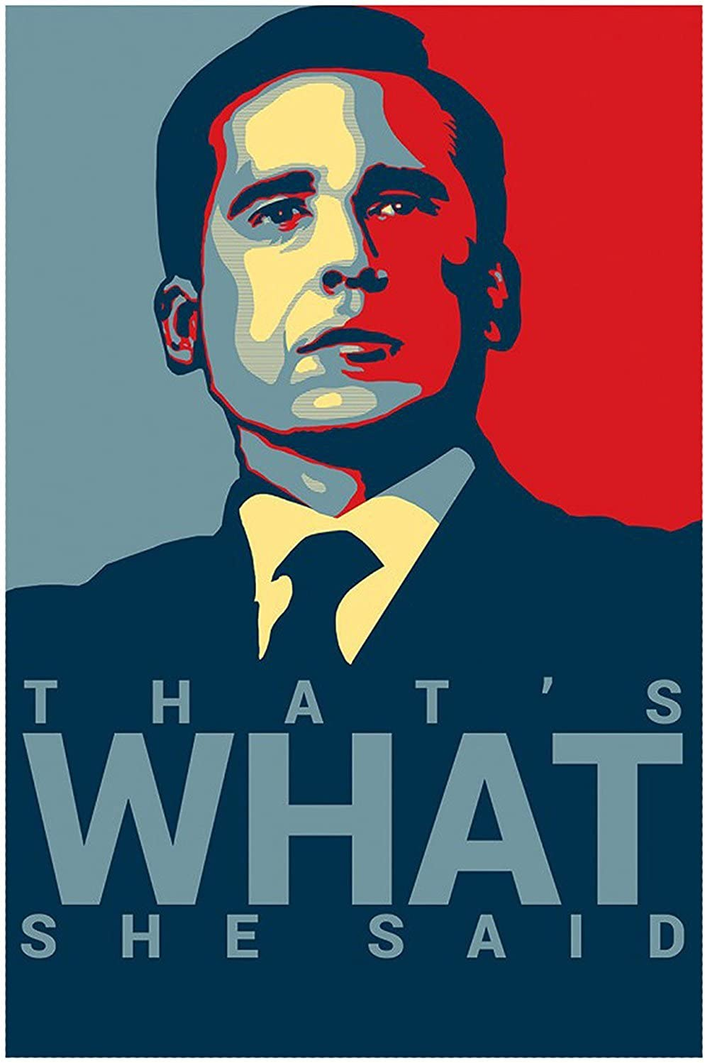 Michael Scott Quote That's What She Said Office Hope Poster Print(18.5 inch X 12.5 inch, Rolled)
