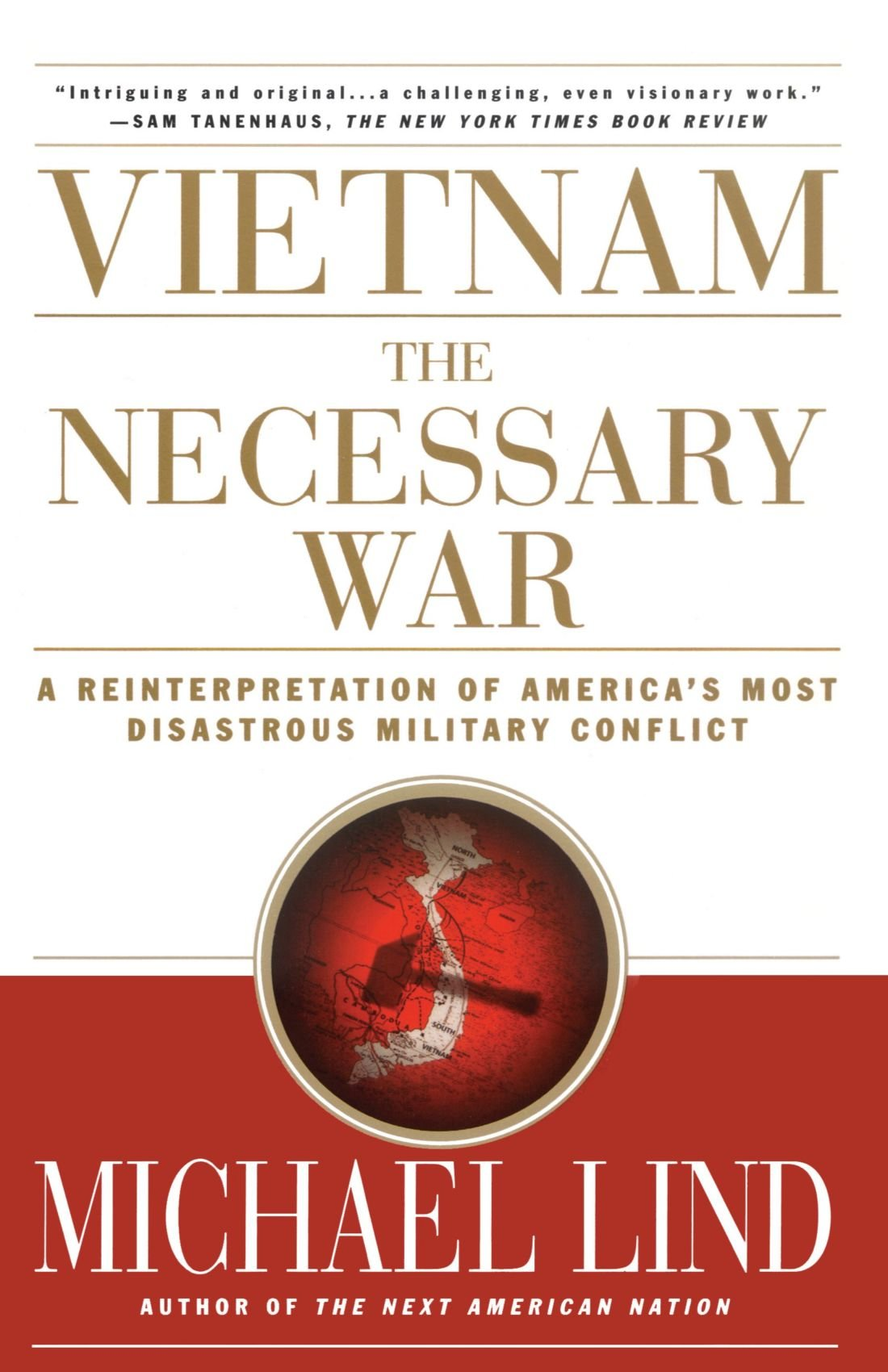 Vietnam: The Necessary War: A Reinterpretation of America's