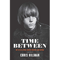 Time Between: My Life as a Byrd, Burrito Brother, and Beyond book cover