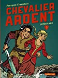 Chevalier Ardent Intégrale, Tome 3 : Tomes 9 à 12