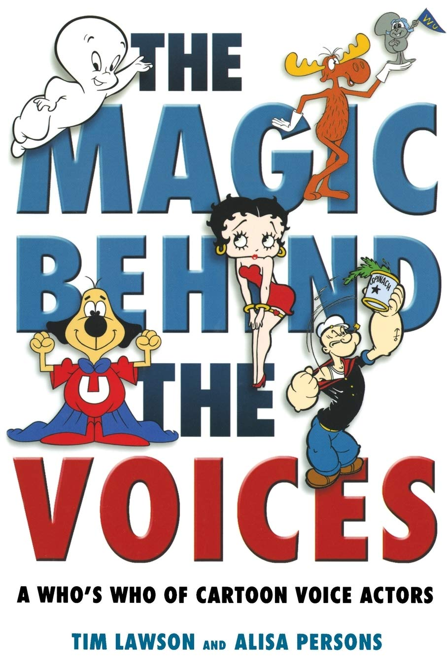 The Magic Behind the Voices: A Who's Who of Cartoon Voice Actors: Lawson,  Tim, Persons, Alisa: 9781578066964: Amazon.com: Books