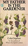 My Father is the Gardener (Hodder Christian paperbacks)