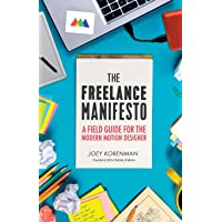 The Freelance Manifesto: A Field Guide for the