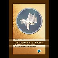 Die Anatomie der Potency: Eine Reise in die Grenzbereiche der Osteopathie (German Edition)