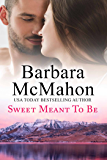 Sweet Meant To Be: A sweet contemporary romance