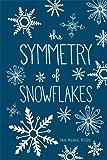 The Symmetry of Snowflakes