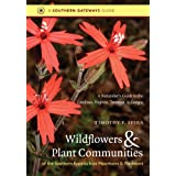 Wildflowers and Plant Communities of the Southern Appalachian Mountains and Piedmont: A Naturalist's Guide to the Carolinas,