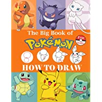 How to Draw Pokémon for Kids: The Big Book of Pokémon Drawing   Easy Step By Step Guide to Learn Drawing Your Favourite…