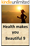 Health makes you beautiful 9 (Japanese Edition)