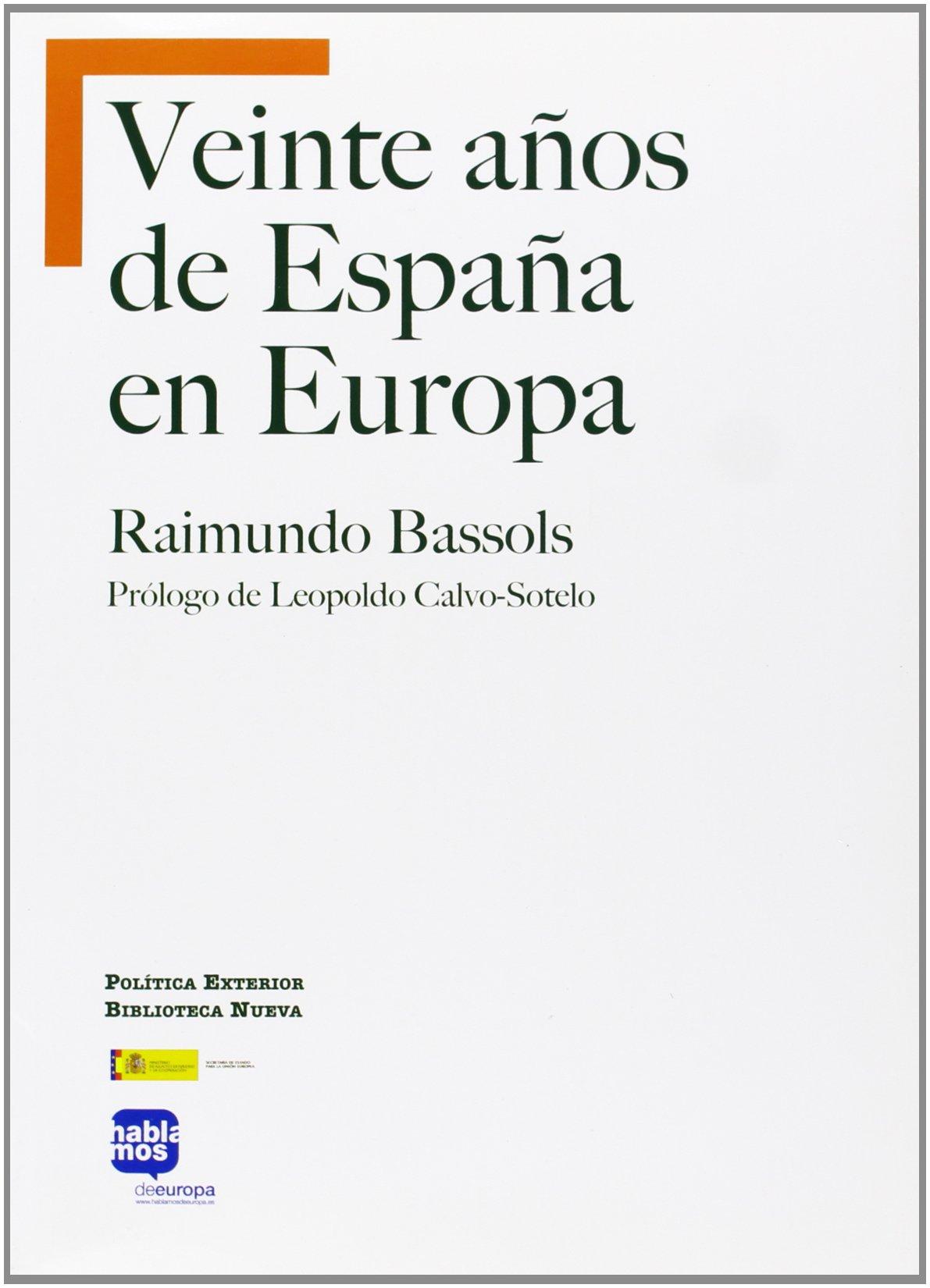 Veinte Años De España En Europa (POLITICA EXTERIOR): Amazon.es ...