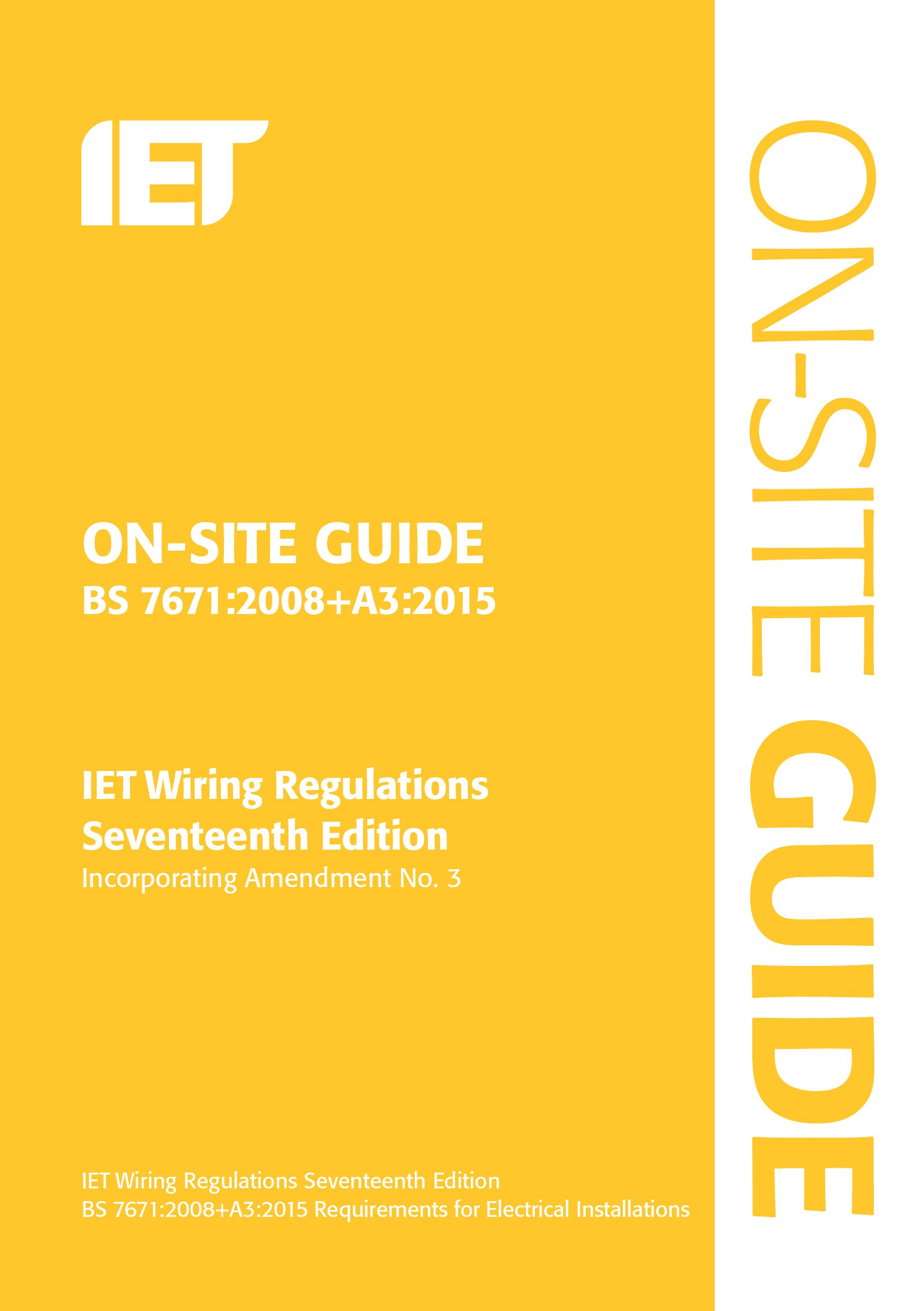 On Site Guide Bs 76712008 A32015 Incorporating Amendment No 3 House Wiring Terminology Electrical Regulations The Iet 9781849198875 Books