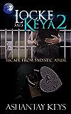Locke and Keya 2: Escape From Sadistic Abuse