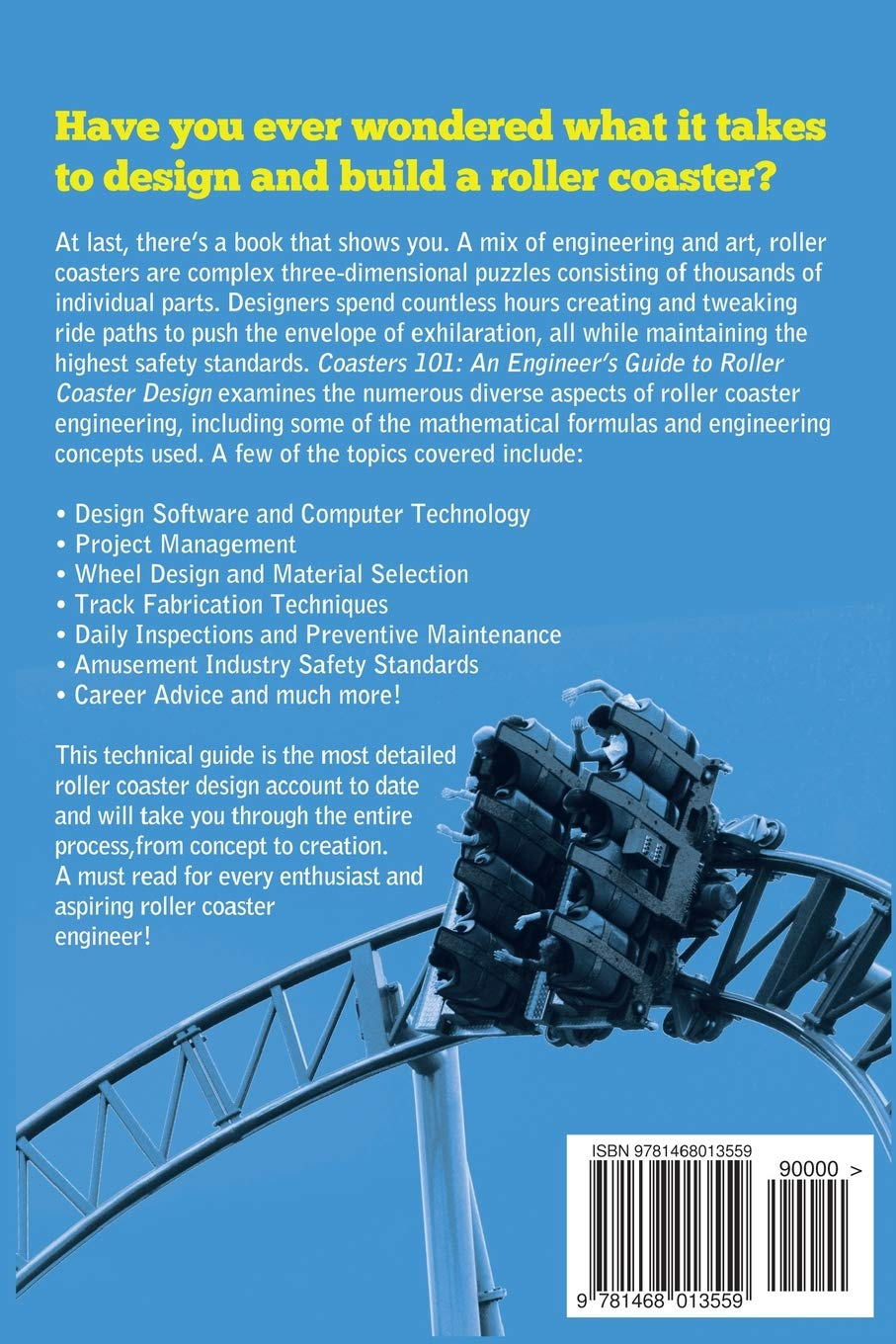 Coasters 101 An Engineer S Guide To Roller Coaster Design Weisenberger Nick 9781468013559 Amazon Com Books