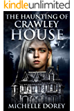 The Haunting of Crawley House (The Hauntings Of Kingston Book 1)