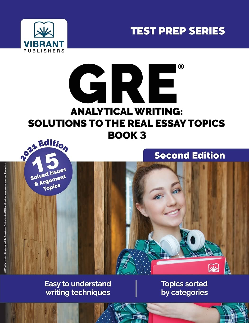 GRE Analytical Writing: Solutions to the Real Essay Topics – Book 3: Solutions to the Real Essay Topics – Book 3 (Second Edition) (Test Prep Series)