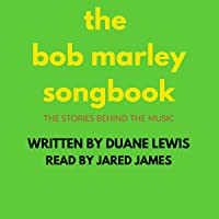 The Bob Marley Songbook: The Stories Behind the Music