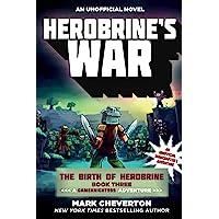 Herobrine's War: The Birth of Herobrine Book Three: A Gameknight999 Adventure: An Unofficial Minecrafter?s Adventure