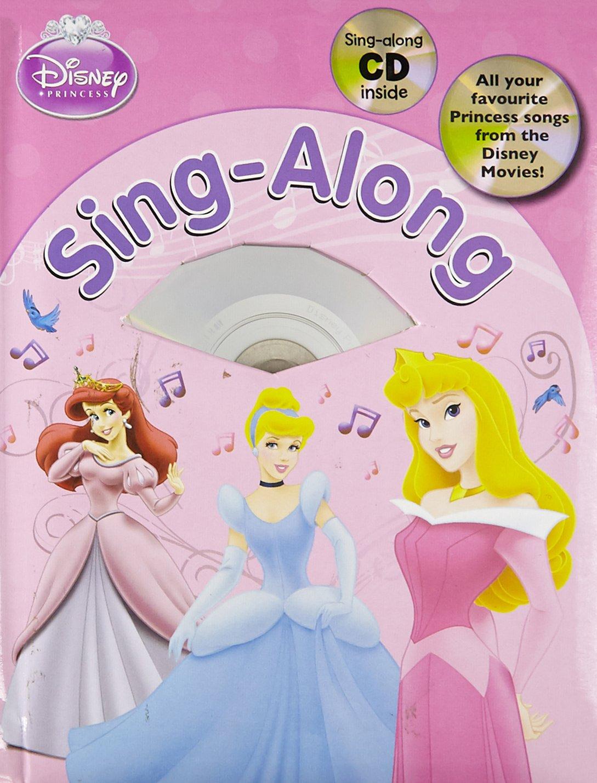 3bddb7c8f03 Disney Princess Sing Along with CD (Disney Singalong) Hardcover – 6 Oct 2011