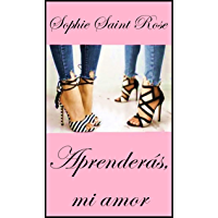 Aprenderás, mi amor (Spanish Edition)